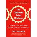 The Ultimate Sales Machine - Chet Holmes