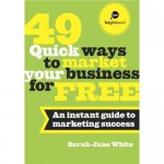 49 quick ways to market your business for free Sara-Jane White
